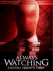 فیلم Always Watching: A Marble Hornets Story