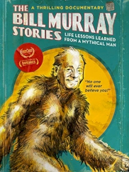 مستند The Bill Murray Stories: Life Lessons Learned from a Mythical Man